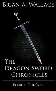 The Dragon-Sword: Book I - The Path