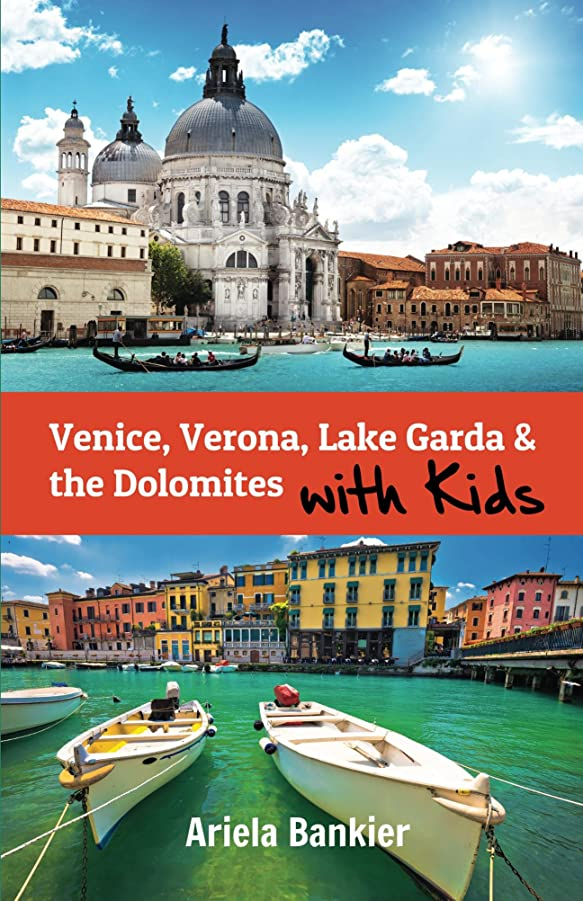 ストレスの多い驚いたことに調整Venice, Verona, Lake Garda & the Dolomites with Kids: Venice with Kids Travel Guide 2018 (Italy with Kids) (English Edition)