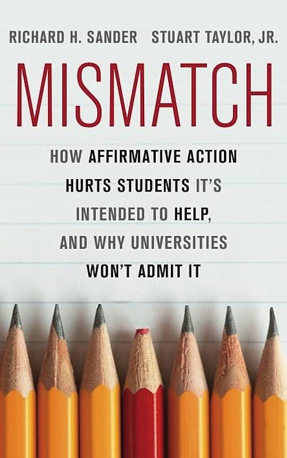 セットする積分ボックスMismatch: How Affirmative Action Hurts Students It's Intended to Help, and Why Universities Won't Admit It (English Edition)