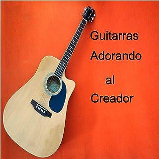 Gitarras Adorando Al Creador
