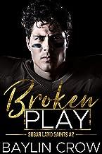 Broken Play (Sugar Land Saints Book 2)