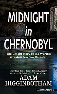 Midnight in Chernobyl: The Untold Story of the World's Greatest Nuclear Disaster (Thorndike Press Large Print Popular and ...
