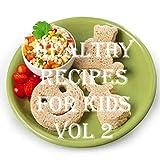 Healthy Recipes for Kids Cookbook Vol 2