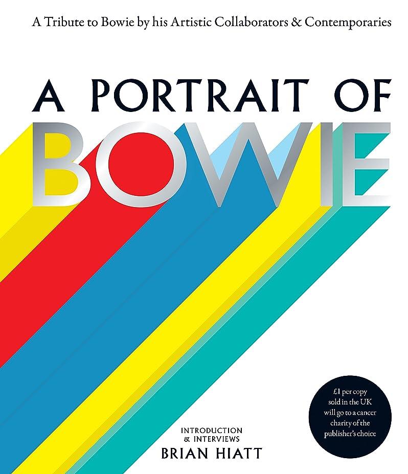 聖人実際の実験をするA Portrait of Bowie: A tribute to Bowie by his artistic collaborators and contemporaries (English Edition)