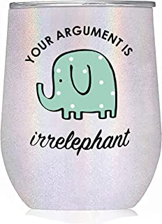 "Elephant Gifts"" Your Argument is Irrelephant"" - White Glitter Tumbler/Mug for Wine, Coffee and All Drinks - Funny Gifts fo..."