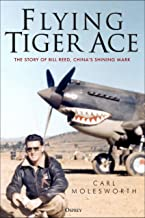 Flying Tiger Ace: The story of Bill Reed, China's Shining Mark