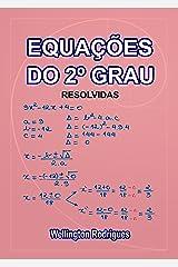 Equações do 2º Grau: Resolvidas (Matemática Livro 3) eBook Kindle