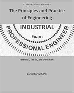 A Concise Reference Guide for the Principles and Practice of Engineering Industrial Exam by Daniel Bartlett P.E. (2013-12-23)