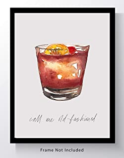 """Old Fashioned Cocktail Bar Wall Art. 8x10 Unframed Decor Print - Makes a Great Gift for Kitchen, Home & Wet Bar, Martini, Wine or Tiki Bar. """"Call Me Old Fashioned"""""""