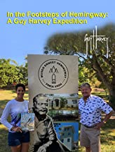In the Footsteps of Hemingway: A Guy Harvey Expedition