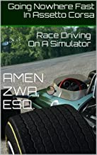 Going Nowhere Fast In Assetto Corsa (2018-01-20): Race Driving On A Simulator