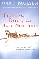 Puppies, Dogs, and Blue Northers: Reflections on Being Raised by a Pack of Sled Dogs Kindle Edition