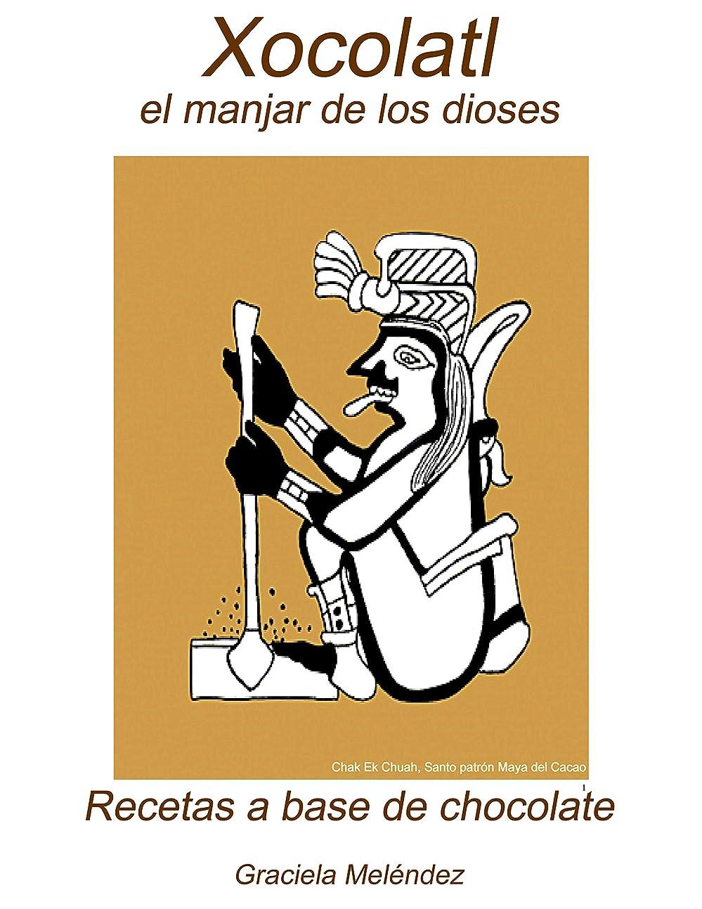 Xocolatl el manjar de los dioses: Recetas a base de chocolate (Spanish Edition)