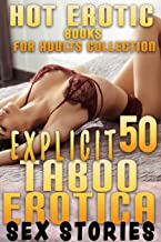 EXPLICIT TABOO EROTICA STORIES (50 EROTIC BOOKS FOR ADULTS COLLECTION) (English Edition)