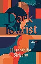 Dark Tourist: Essays (21st Century Essays)