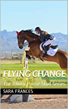 Flying Change: The Thorn House Stud Series