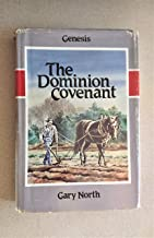 The Dominion Covenant: Genesis. an Economic Commentary on the Bible. Volume 1