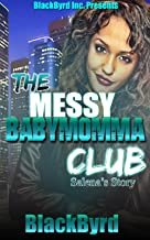 The Messy Babymomma Club: Salena's Story (Book 4)