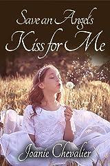 Save an Angel's Kiss for Me Kindle Edition