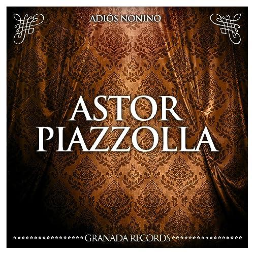 Adiós Nonino de Astor Piazzolla en Amazon Music - Amazon.es