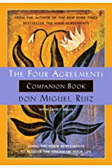 The Four Agreements Companion Book: Using The Four Agreements to Master the Dream of Your Life (A Toltec Wisdom Book) Kindle Edition