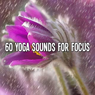 60 Yoga Sounds for Focus