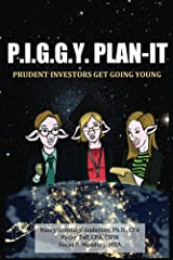 P.I.G.G.Y. Plan-It: Prudent Investors Get Going Young Kindle Edition