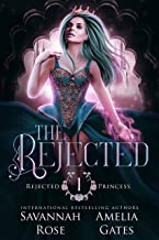 The Rejected: Fantasy Liebesroman (Die verstoßene Prinzessin 1) (German Edition)