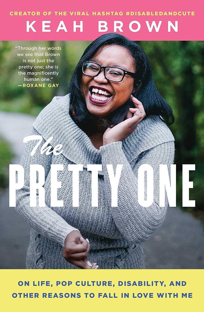 アマチュア内陸無知The Pretty One: On Life, Pop Culture, Disability, and Other Reasons to Fall in Love with Me (English Edition)