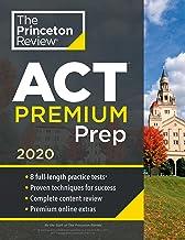 Princeton Review ACT Premium Prep, 2020: 8 Practice Tests + Content Review + Strategies (College Test Preparation)