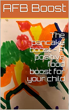 The pancake boost - A positive food boost for your child