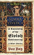 Summa Elvetica: A Casuistry of the Elvish Controversy (Arts of Dark and Light)