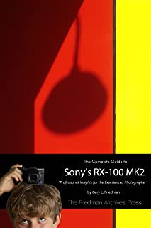 The Complete Guide to Sony's RX-100 MK2 3 Chapter Sampler