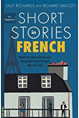 Short Stories in French for Beginners: Read for pleasure at your level, expand your vocabulary and learn French the fun way! (Foreign Language Graded Reader Series) (French Edition) Kindle Edition