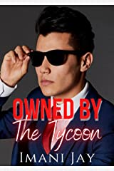 Owned By The Tycoon: A Short Steamy Curvy Girl Instalove Billionaire Romance (Owned Body & Soul) Kindle Edition