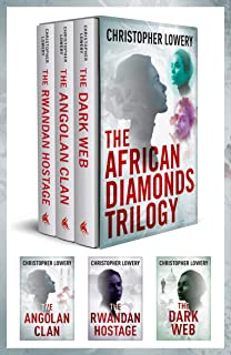 Christopher Lowery 3-Book Thriller Collection: The Angolan Clan, The Rwandan Hostage, The Dark Web (English Edition)