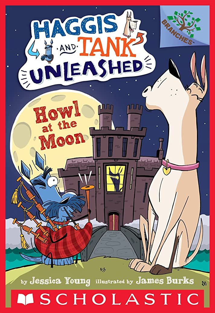 ボトルネック唯一ゲインセイHowl at the Moon: A Branches Book (Haggis and Tank Unleashed #3) (English Edition)