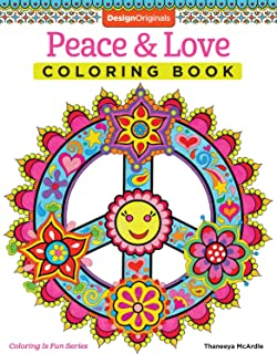 Peace & Love Coloring Book (Coloring is Fun) (Design Originals) 30 Far-Out, 60s-Inspired, Beginner-Friendly Creative Art Activities from Thaneeya McArdle on High-Quality, Extra-Thick Perforated Paper