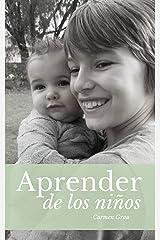 APRENDER DE LOS NIÑOS: Crianza con apego (Spanish Edition) Kindle Edition