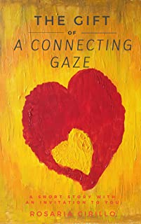 The Gift of a Connecting Gaze: A short story of connection with an invitation to you (English Edition)