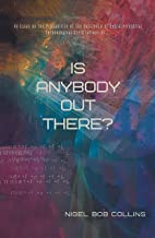 Is Anybody out There?: An Essay on the Probability of the Existence of Extraterrestrial Technological Civilizations or ...
