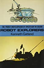 Robot explorers; (The Pocket encyclopaedia of spaceflight in colour)