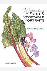 Watercolour Fruit & Vegetable Portraits Paperback