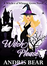 Witch Please (Witches of Whisper Grove Book 4)