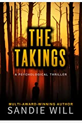 The Takings: A twisted psychological thriller that will have you pulling for the madman Kindle Edition