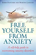Free Yourself From Anxiety: A self-help guide to overcoming anxiety disorder (How to Books) (English Edition)