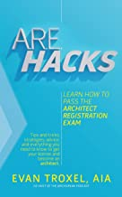 ARE Hacks: Learn How to Pass the Architect Registration Exam