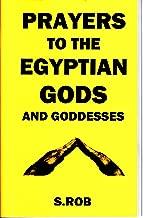 Prayers to the Egyptian Gods and Goddesses