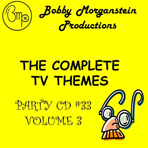 The Complete TV Themes Party CD Vol  2 by Bobby Morganstein