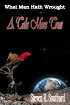 A Tale More True (What Man Hath Wrought Book 8)